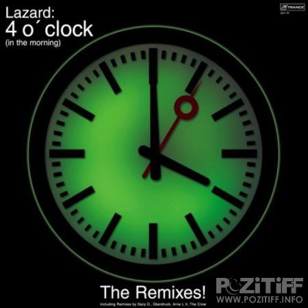 LAZARD - 4 o'Clock (In the Morning) (The Remixes) (2018)