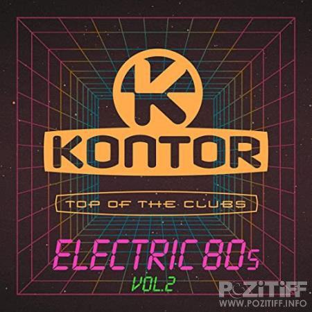 Kontor Top of the Clubs - Electric 80s, Vol. 2 (2020)