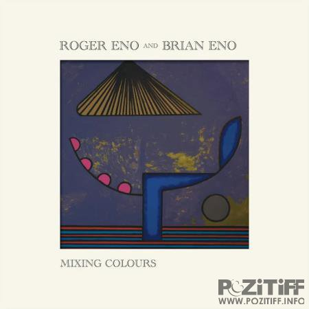Roger Eno & Brian Eno - Mixing Colours (2020)