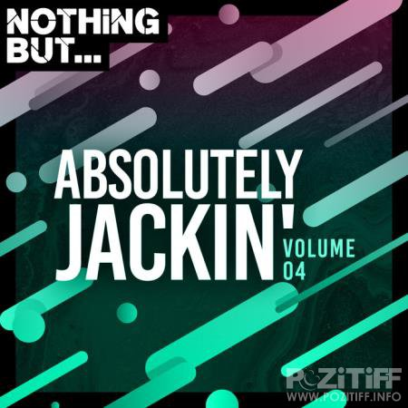 Nothing But... Absolutely Jackin' Vol 04 (2020)