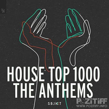Armada Music - House Top 1000 - The Anthems (2020) FLAC