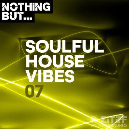 Nothing But... Soulful House Vibes, Vol. 07 (2020)