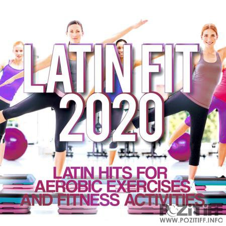 Latin Fit 2020 - Latin Hits For Aerobic Exercises & Fitness Activities. (2020)