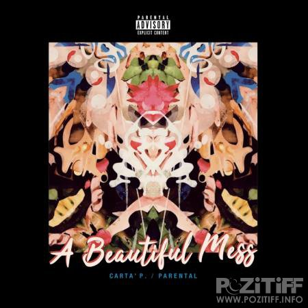 Carta' P. & Parental - A Beautiful Mess (Deluxe Edition) (2020)
