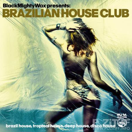 Black Mighty Wax presents Brazilian House Club (2020)