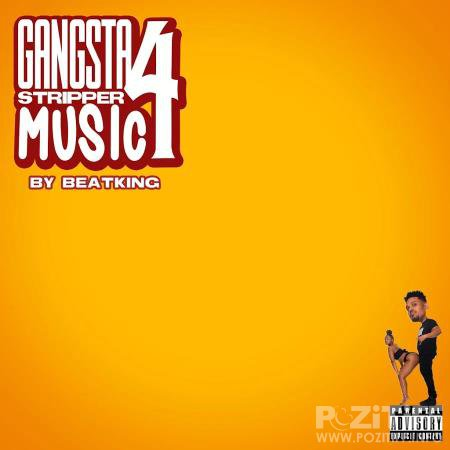 Beatking - Gangsta Stripper Music 4 (2020)
