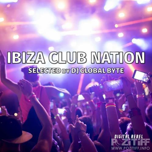 Ibiza Club Nation (Selected by Dj Global Byte) (2020)