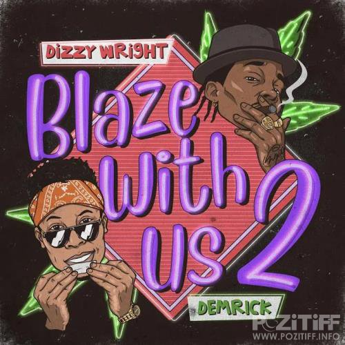 Dizzy Wright & Demrick - Blaze With Us 2 (2020)