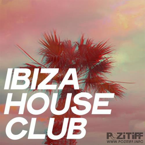 Ibiza House Club (The Best Selection House Music Ibiza 2020) (2020)