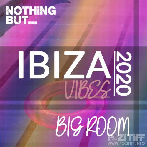 Nothing But. Ibiza Vibes 2020 Big Room (2020)