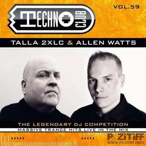 Talla 2XLC & Allen Watts - Techno Club Vol. 59 [2CD] (2020)