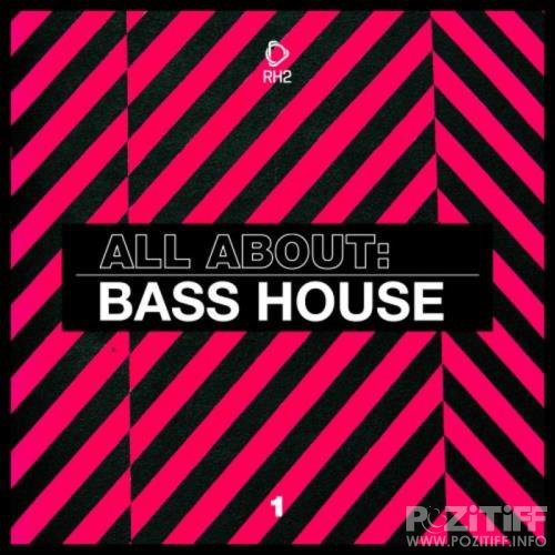 All About: Bass House Vol 1 (2020)
