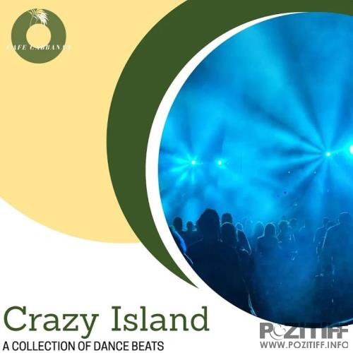 Crazy Island - A Collection Of Dance Beats (2020)