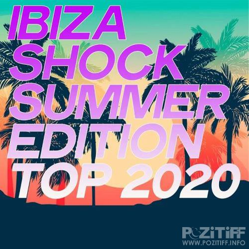 Ibiza Shock Summer Edition Top 2020 (House Music Summer Top Selection 2020) (2020)