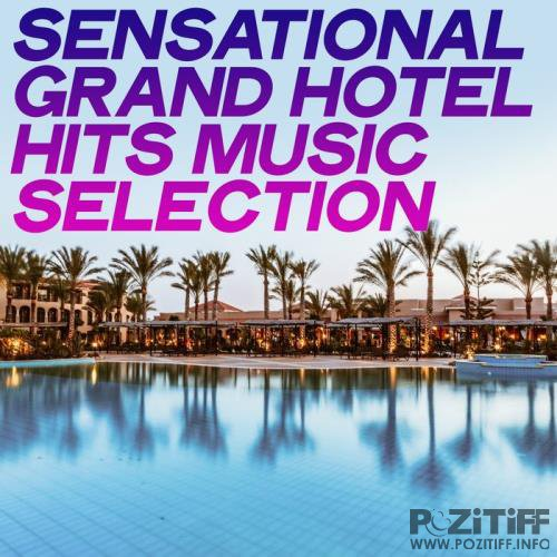 Sensational Grand Hotel Hits Music Selection (Chillout Best Selection Grand Hotel) (2020)
