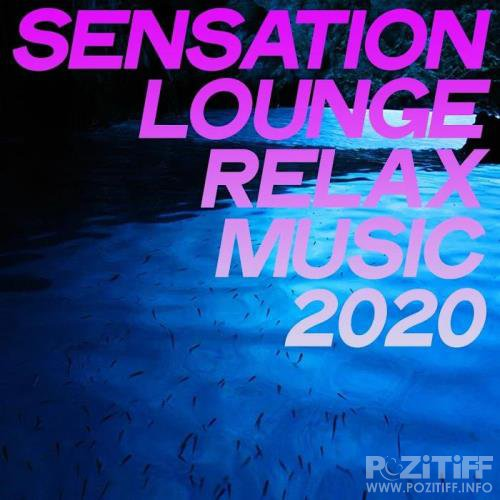 Sensation Lounge Relax Music 2020 (2020)