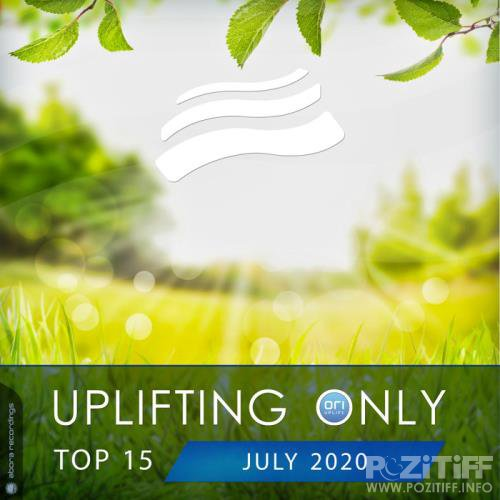 Uplifting Only Top 15: July 2020 (2020)