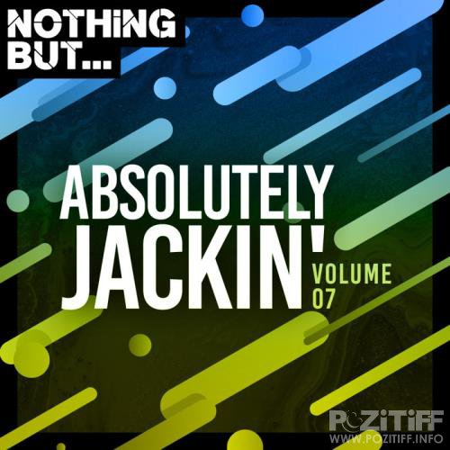 Nothing But... Absolutely Jackin' Vol 07 (2020)