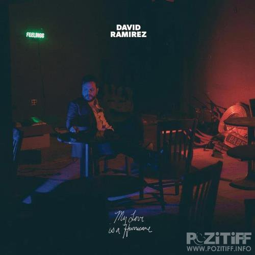 David Ramirez - My Love is a Hurricane (2020)