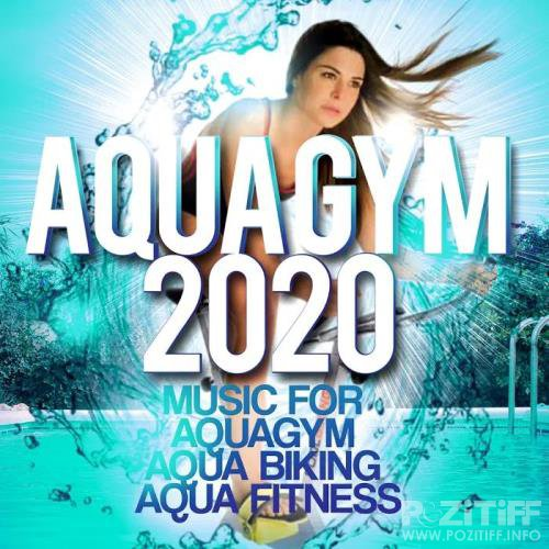 Aqua Gym 2020 - Music For Aquagym, Aqua Biking, Aqua Fitness. (2020)