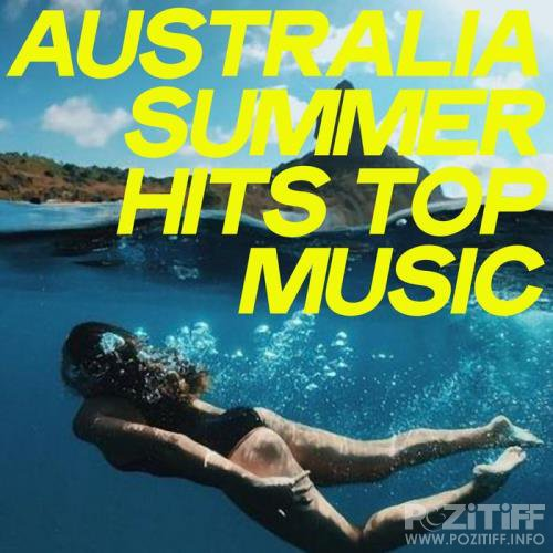 Australia Summer Hits Top Music (House Music Selection Hits 2020) (2020)