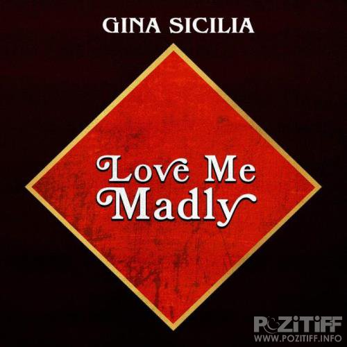 Gina Sicilia - Love Me Madly [CD] (2020) FLAC