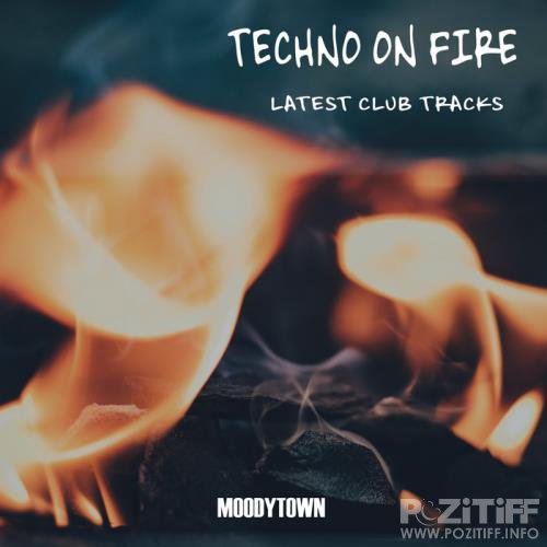 Techno On Fire: Latest Club Tracks (2020)