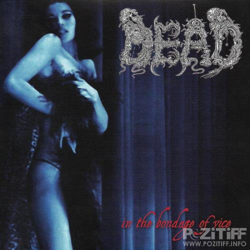 Dead - In The Bondage Of Vice (2009) FLAC