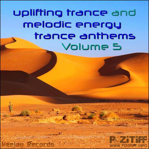 Uplifting Trance & Melodic Energy Trance Anthems Vol. 5 (2019)