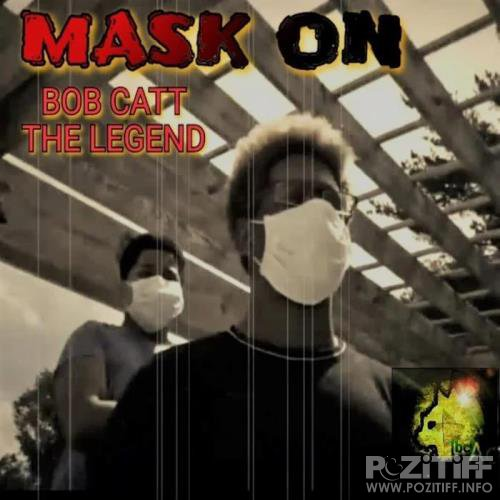 Bob Catt The Legend - Mask On (2020)