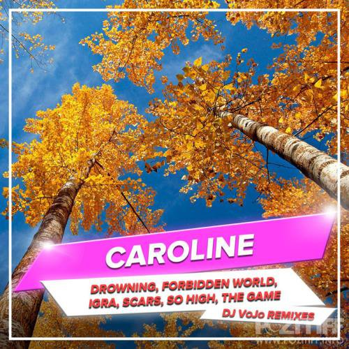 Caroline - Drowning, Forbidden World, Igra, Scars, So High, The Game (DJ VoJo Remixes) (2020)