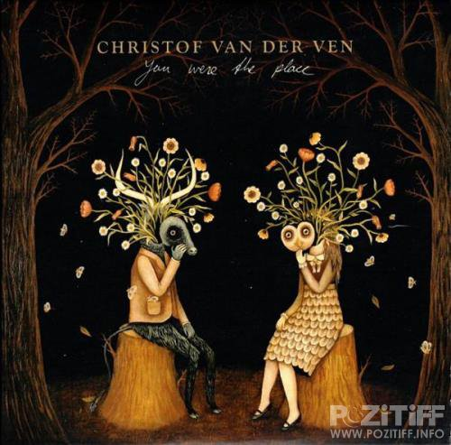 Christof Van Der Ven - You Were The Place (2019) FLAC