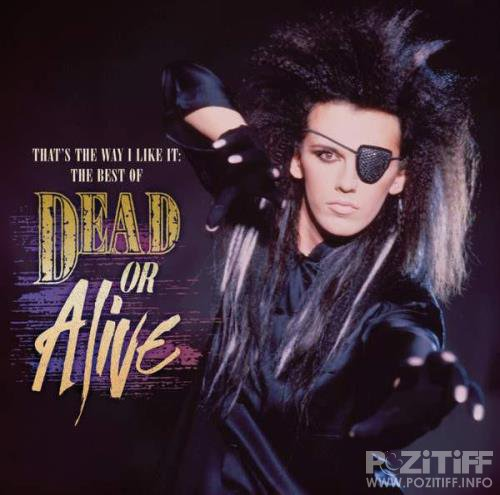 Dead Or Alive - That's the Way I Like It  The Best Of Dead Or Alive (2010) FLAC
