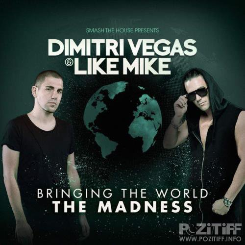 Dimitri Vegas & Like Mike - Bringing The World The Madness (2015) FLAC