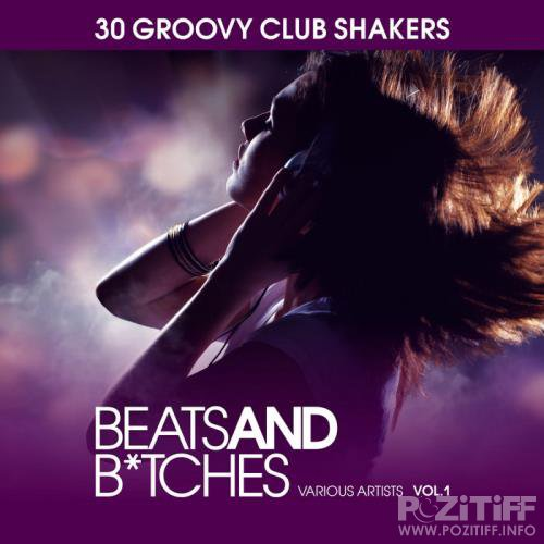 Beats & Bitches (30 Groovy Club Shakers), Vol. 1 (2020)