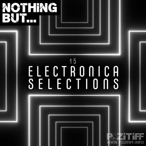 Nothing But... Electronica Selections Vol 15 (2020)
