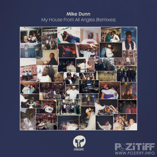 Mike Dunn - My House From All Angles (Remixes) (2020)