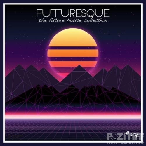 Futuresque: The Future House Collection Vol 27 (2020)