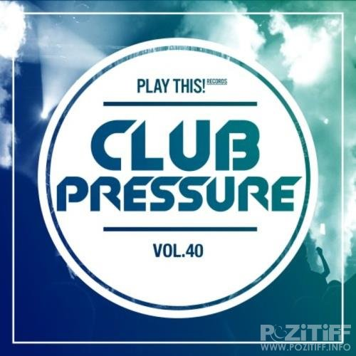 Club Pressure Vol 40: The Electro & Clubsound Collection (2020)