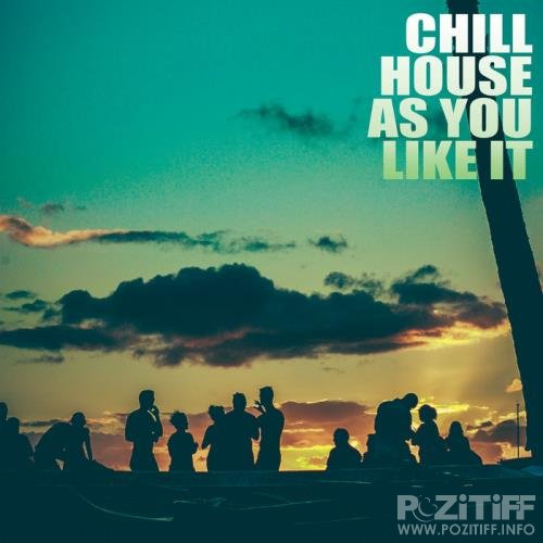 Chill House As You Like It (2020)