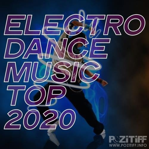 Electro Dance Music Top 2020 (2020)
