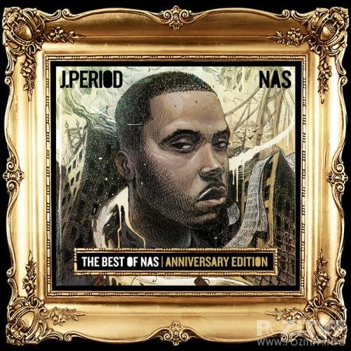 J.PERIOD & Nas - Best Of Nas [Anniversary Edition] (2020)