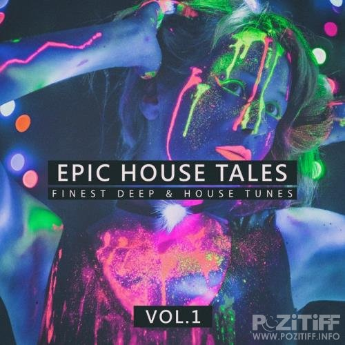 Epic House Tales Vol 1: Finest Deep & House Tunes (2020)