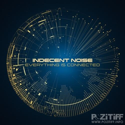 Indecent Noise - Everything is Connected [CD] (2020) FLAC