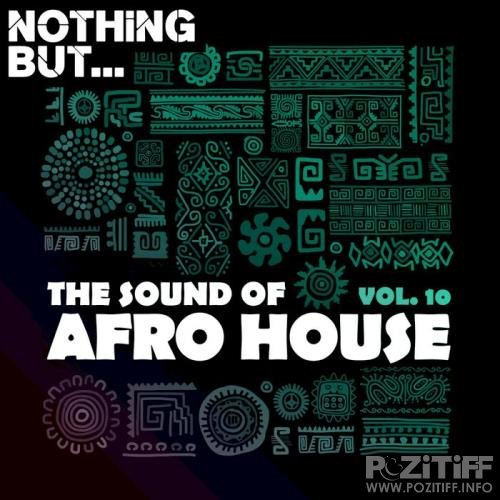 Nothing But... The Sound Of Afro House Vol 10 (2020)