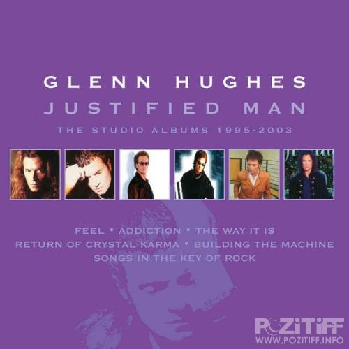 Glenn Hughes - Justified Man  The Studio Albums 1995-2003 (Remastered) (2020) FLAC