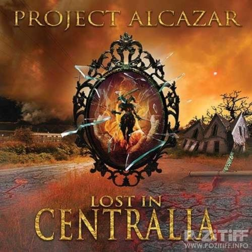 Project Alcazar - Lost In Centralia (2021)