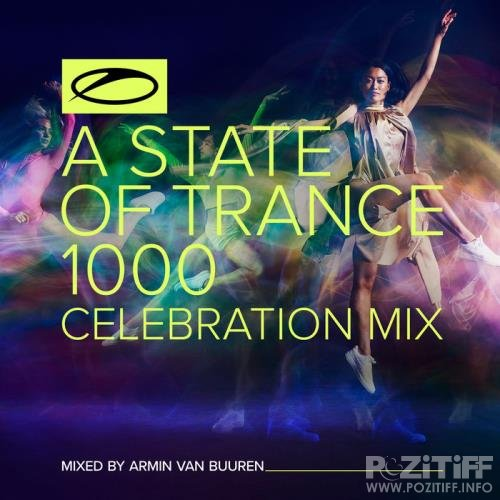 A State Of Trance 1000 - Celebration Mix (Mixed by Armin van Buuren) (2021) FLAC