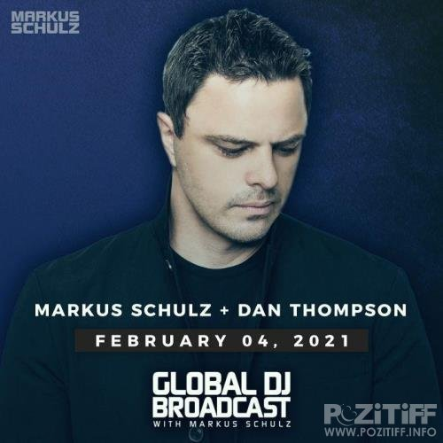 Markus Schulz & Dan Thompson - Global DJ Broadcast (2021-02-04)