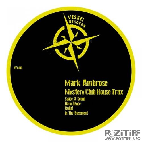 Mark Ambrose - Mystery Club House Trax (2021)